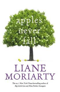 Apples Never Fall by Liane Moriarty