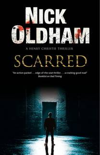 Scarred (Henry Christie 28) by Nick Oldham