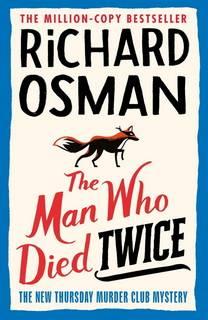 The Man Who Died Twice (Thursday Murder Club 02) by Richard Osman