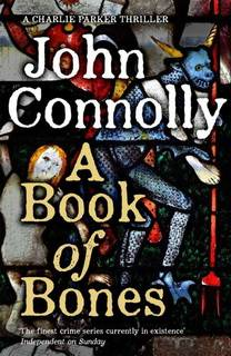 A Book of Bones (Charlie Parker 17) by John Connolly