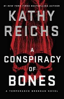 A Conspiracy of Bones (Temperance Brennan 19) by Kathy Reichs