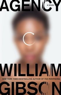 Agency (The Peripheral 02) by William Gibson