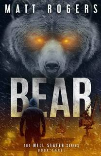 Bear (Will Slater 03) by Matt Rogers