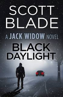 Black Daylight (Jack Widow 11) by Scott Blade