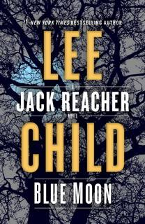 Blue Moon (Jack Reacher 24) by Lee Child