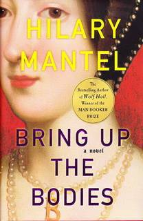 Bring Up the Bodies (Thomas Cromwell Trilogy 02) by Hilary Mantel