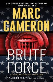 Brute Force (Jericho Quinn 06) by Marc Cameron