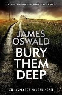 Bury Them Deep (Inspector McLean 10) by James Oswald