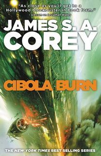 Cibola Burn The (Expanse 04) by James S. A. Corey