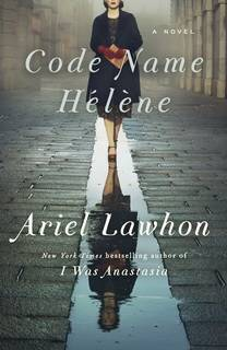 Code Name Helene by Ariel Lawhon
