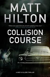 Collision Course (Grey and Villere 07) by Matt Hilton