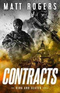 Contracts (The King and Slater 02) by Matt Rogers