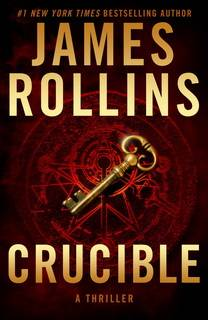 Crucible (Sigma Force 14) by James Rollins