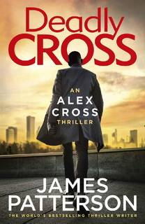 Deadly Cross (Alex Cross 28) by James Patterson