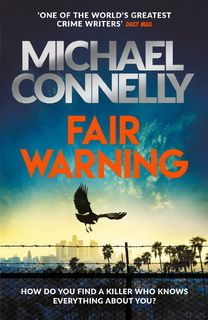 Fair Warning (Jack McEvoy 03) by Michael Connelly
