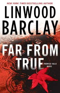 Far From True (Promise Falls Trilogy 02) by Linwood Barclay