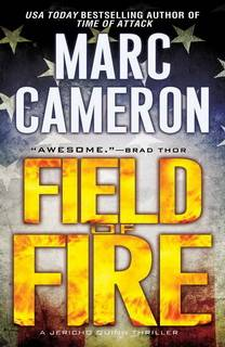 Field of Fire (Jericho Quinn 07) by Marc Cameron