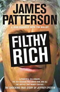 Filthy Rich by James Patterson and John Connolly