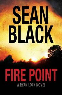 Fire Point (Ryan Lock 06) by Sean Black