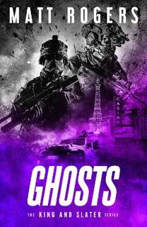 Ghosts (The King and Slater 05) by Matt Rogers