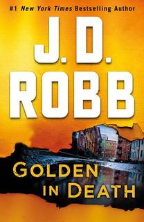 Golden in Death (In Death 50) by J.D.Robb