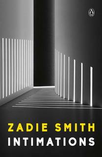 Intimations by Zadie Smith