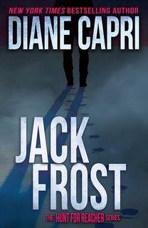 Jack Frost (Hunt for Reacher 14) by Diane Capri
