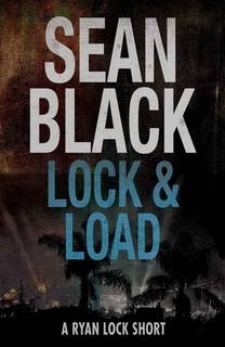 Lock and Load (Ryan Lock 4.5) by Sean Black