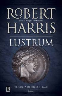 Lustrum (Cicero 02) by Robert Harris