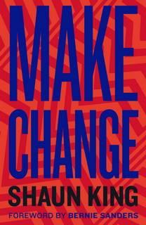 Make Change by Shaun King