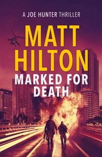 Marked for Death (Joe Hunter 12) by Matt Hilton