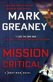 Mission Critical (Gray Man 08) by Mark Greaney