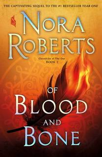 Of Blood and Bone (Chronicles of The One 02) by Nora Roberts