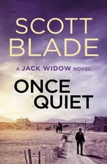 Once Quiet (Jack Widow 05) by Scott Blade