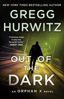 Out of the Dark (Orphan X 04) by Gregg Hurwitz