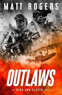 Outlaws (The King and Slater 04) by Matt Rogers