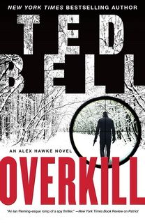 Overkill (Alexander Hawke 10) by Ted Bell