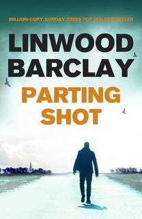 Parting Shot (Promise Falls Trilogy 04) by Linwood Barclay