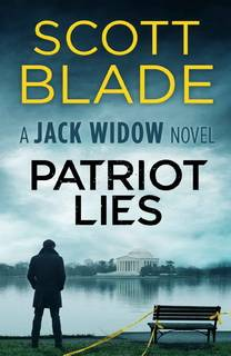 Patriot Lies (Jack Widow 14) by Scott Blade