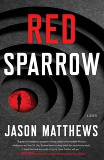 Red Sparrow (Red Sparrow 01) by Jason Matthews