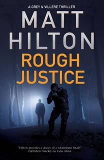 Rough Justice (Grey and Villere 06) by Matt Hilton epub mobi