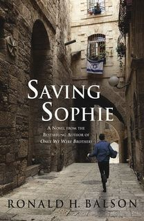 Saving Sophie (Liam Taggart and Catherine Lockhart 02) by Ronald H. Balson