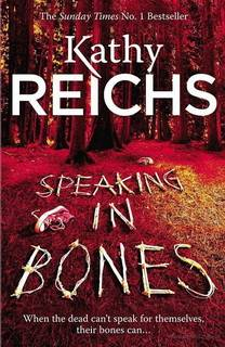 Speaking in Bones (Temperance Brennan 18) by Kathy Reichs