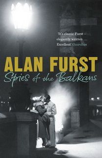 Spies of the Balkans (Night Soldiers 11) by Alan Furst