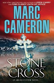 Stone Cross (Arliss Cutter 02) by Marc Cameron
