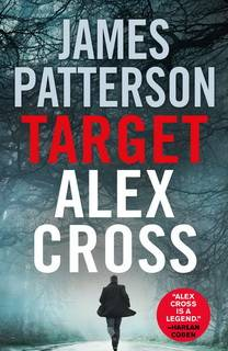 Target: Alex Cross (Alex Cross 26) by James Patterson