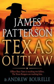 Texas Outlaw (Rory Yates 02) by James Patterson