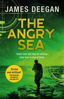 The Angry Sea (John Carr 02) by James Deegan