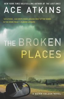 The Broken Places (Quinn Colson 03) by Ace Atkins