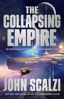 The Collapsing Empire (The Interdependency 01) by John Scalzi